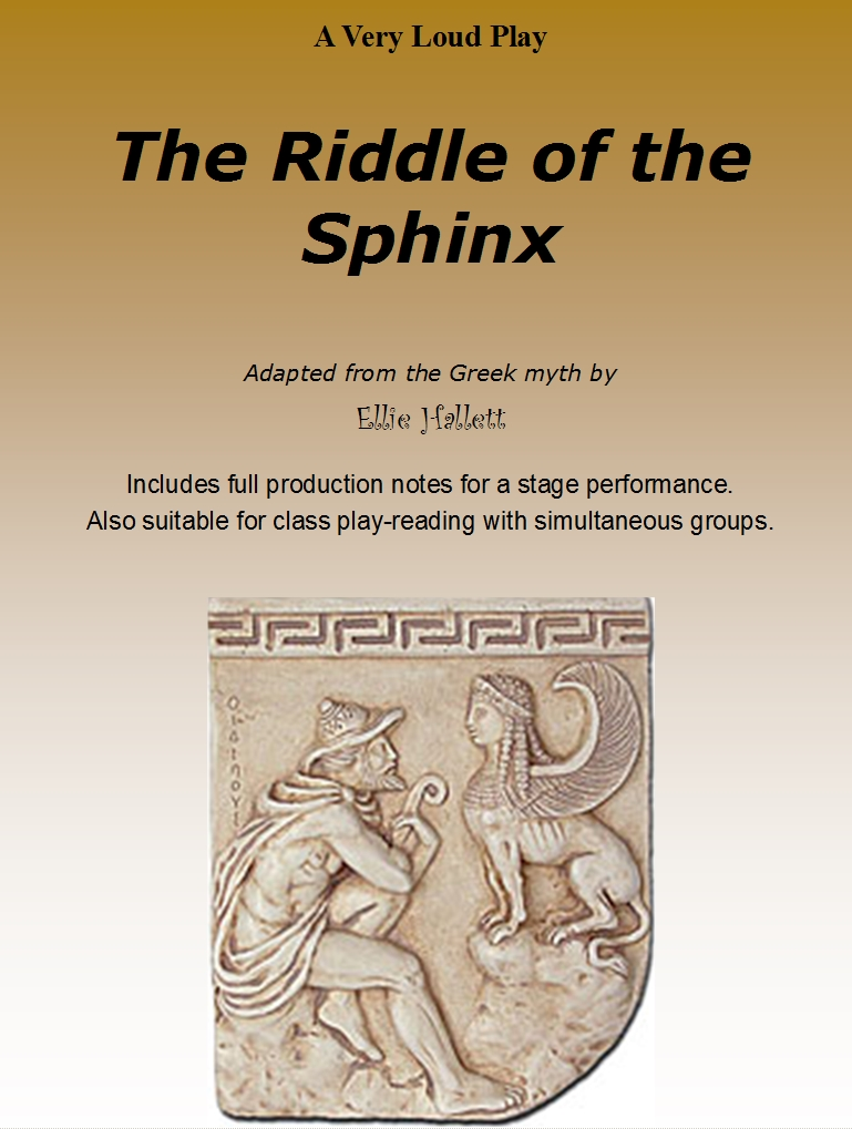 The Riddle of the Sphinx - rewritten as a scripted play by Ellie Hallett